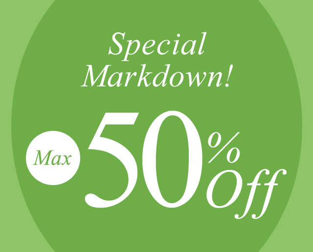 SPECIAL MARKDOWN 【50%OFF】が開始しました
